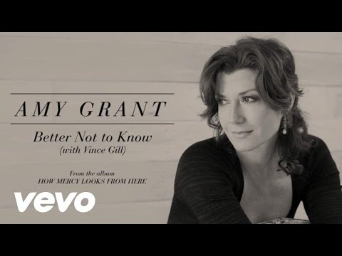 Amy Grant - Better Not To Know (Lyric) ft. Vince Gill