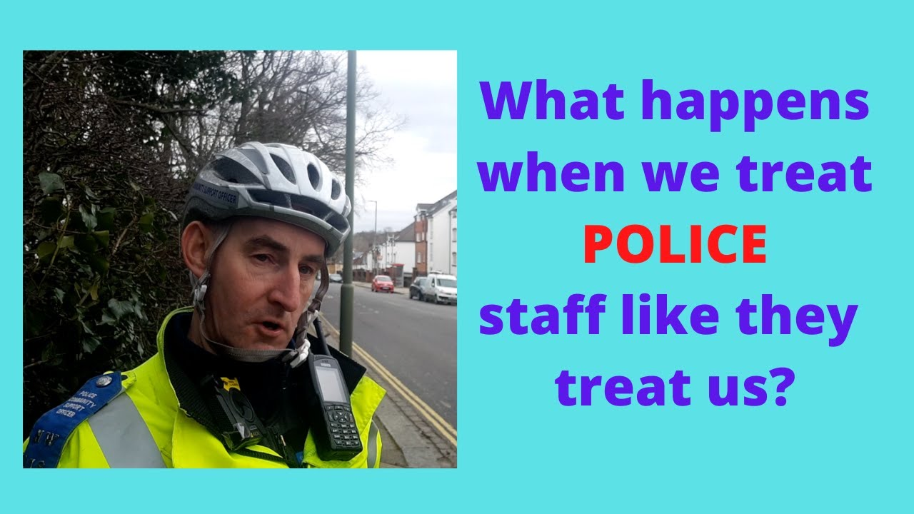 What happens when we treat POLICE Staff like they treat us?