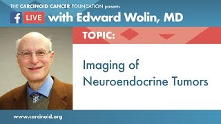Imaging of Neuroendocrine Tumors with Edward Wolin, MD
