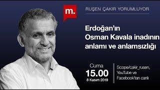 Ruşen Çakır Yorumluyor: Erdoğan'ın Osman Kavala Inadının Anlamı Ve Anlamsızlığı