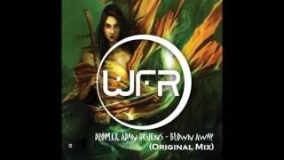 """Droplex, Adan Hujens - Blown Away (Original Mix) """"Cut Version"""""""