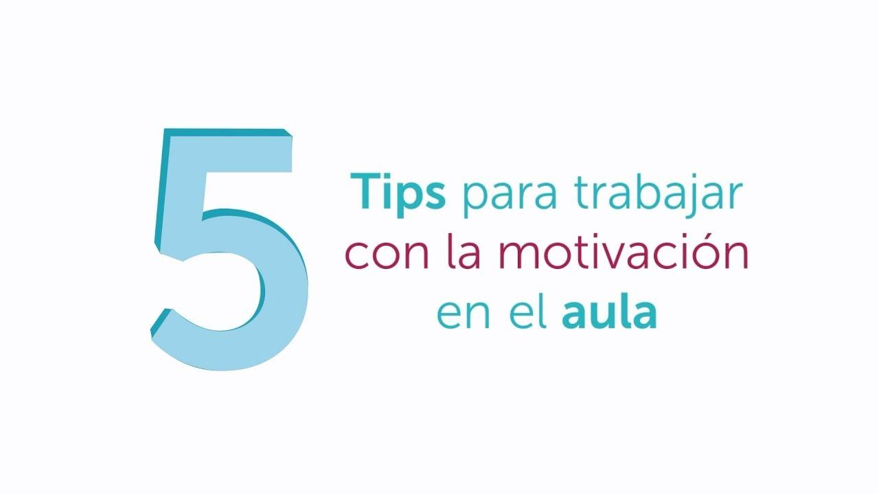 5 Tips Para Trabajar La Motivación En El Aula