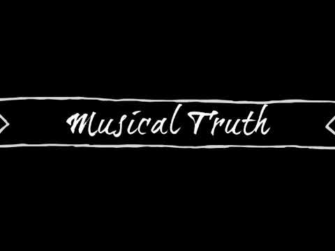 Musical Truth- Who am I to Question?