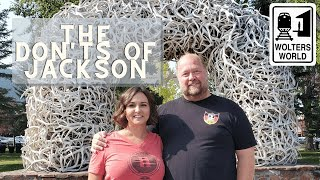 Jackson Hole - What NOT to Do in Jackson, Wyoming