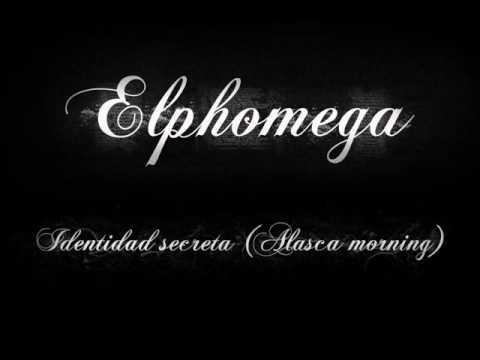 Elphomega- Identidad secreta (Alaska morning)