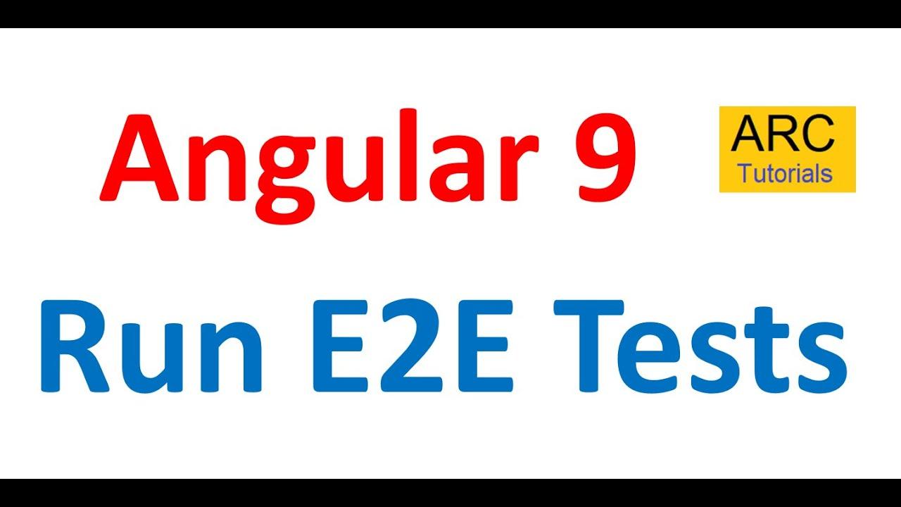 Download Angular 9 Tutorial For Beginners #70- Angular E2E Testing