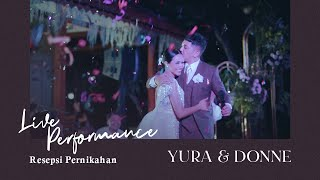 Live Performance - Resepsi Pernikahan Yura Yunita & Donne Maula