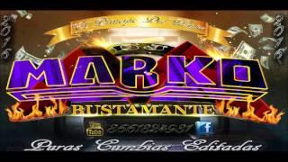 KUMBIA TECLEADA 80ERA 2016 DJ MARKO BUSTAMANTE