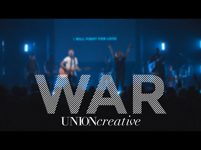 War (Live) - UNION Creative