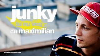 Repeat youtube video Junky - Tu Nu Vezi cu Maximilian
