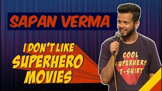 EIC: I Don't Like Superhero Movies - Stand Up Comedy | Sapan Verma