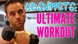 "Kid Snippets: ""Ultimate Workout"" (Imagined by Kids)"