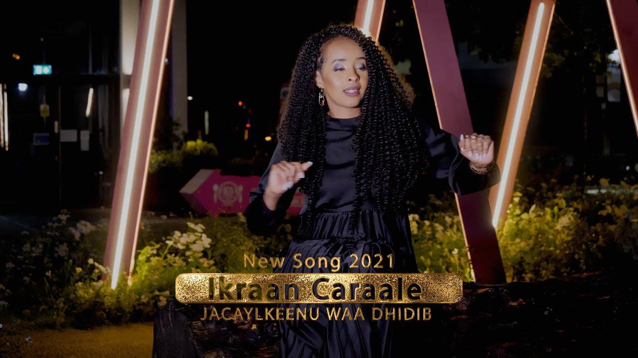 IKRAAN CARAALE - Official Music Video - JACAYLKEENU WAA DHIDIB