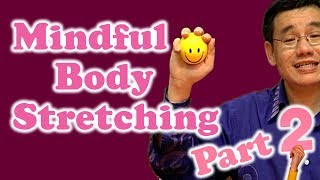 Mindful Body Stretching (Part 2)
