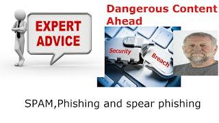 SPAM,Phishing and spear phishing