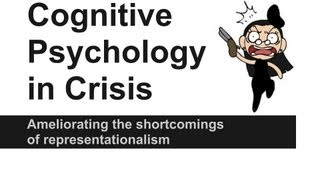 Cognitive Psychology in Crisis: Ameliorating the Shortcomings of Representationalism