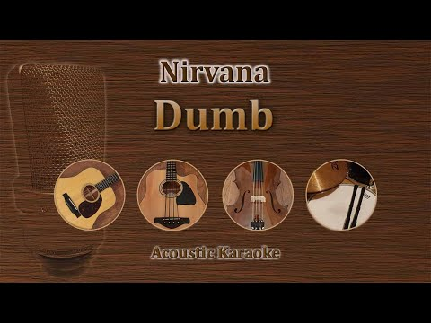 Dumb - Nirvana (Acoustic Karaoke)