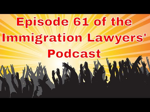 [61] I'm Back, Complicated Cases, Legal Help, Turkey, Interviews, Chain Migration, ICE & Immigrants