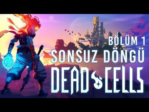Sonsuz Döngü DEAD CELLS - Bölüm 1