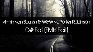 Armin van Buuren & W&W vs. Porter Robinson - D# Fat (Caldera Edit)
