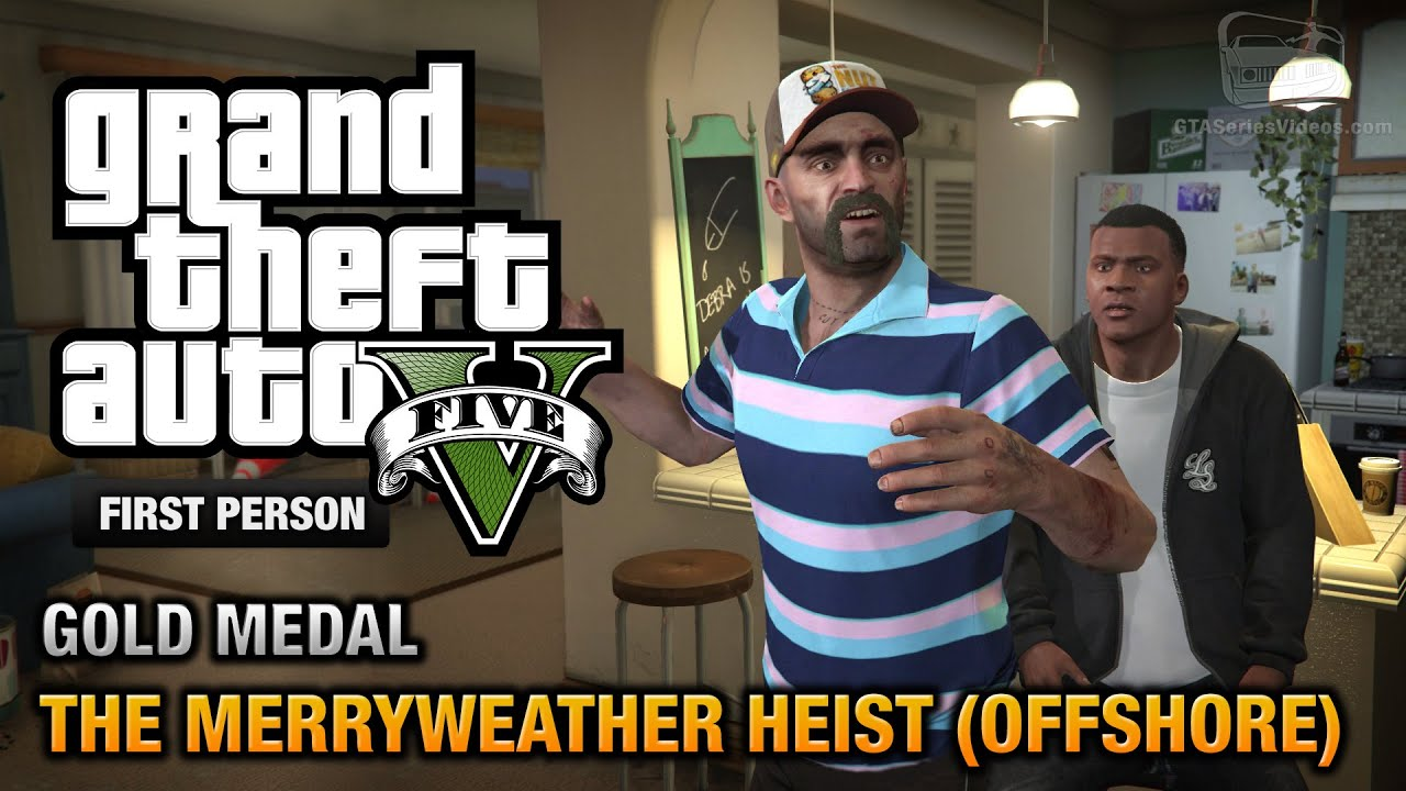 gta 5 mission 32 the merryweather heist offshore first person gold medal guide ps4. Black Bedroom Furniture Sets. Home Design Ideas