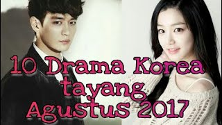 Video 10 Drama Korea yang tayang Agustus 2017 [sinopsis] download MP3, 3GP, MP4, WEBM, AVI, FLV April 2018