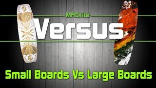 Kiteboards: Small Vs Large - Versus Ep 08 - MACkiteboarding.com