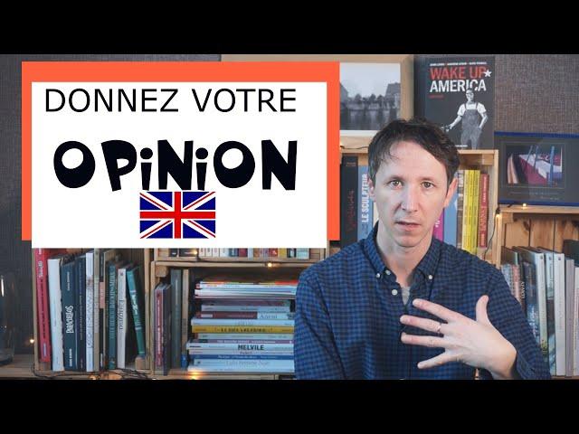 Donner son opinion en anglais