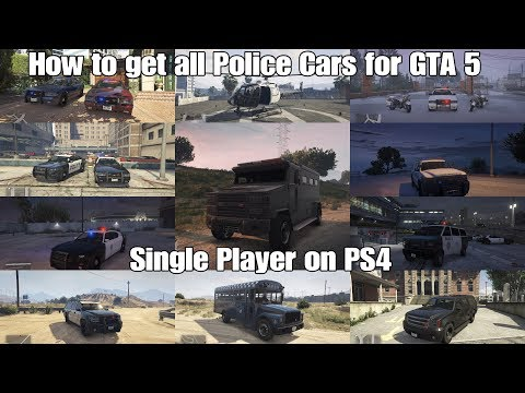 Grand theft Auto 5 Tutorial How to get All Police cars on Single Player(Updated) [PS4]