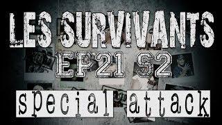 Les Survivants - Saison 2 - Episode 21 - Special Attack