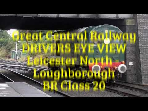 Great Central Railway DRIVERS EYE VIEW: Leicester North to Loughborough