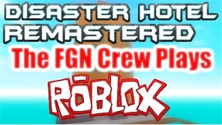 The FGN Crew Plays: Roblox - Disaster Hotel REMASTERED (PC)