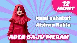 Download lagu Adek Baju Merah Aishwa Nahla | Kompilasi Lagu Anak Islami | Islamic Nursery Rhymes