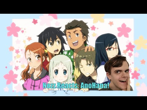 Nozz Reacts | AnoHana Episode 1 - Super Peace Busters!