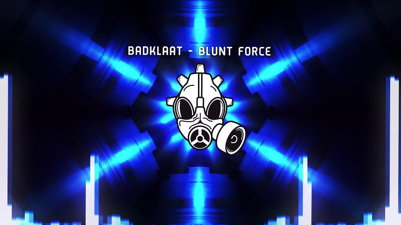 [Dubstep] BadKlaat - Blunt Force