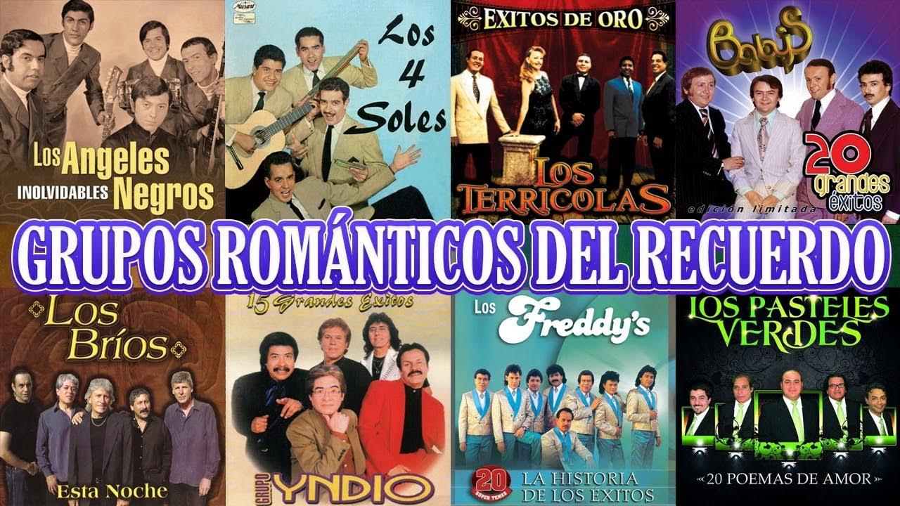 Grupos Románticos Del Recuerdo Yndio Angeles Negros Terricolas Solitarios Pasteles Verdes Y Más Youtube