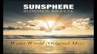 Sunsphere ~ Water World (Original Mix)  ? Chill Out ?