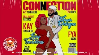 Fya Doops Ft. Kay Tendaness - Connection - May 2019