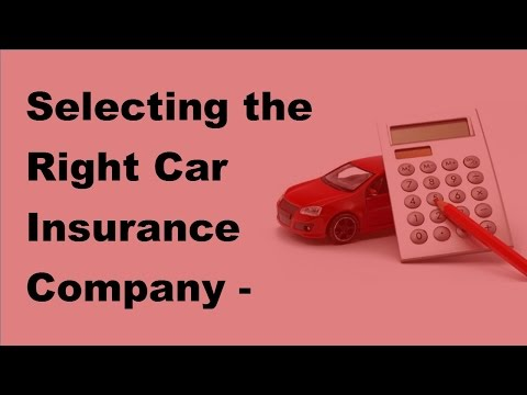 selecting-the-right-car-insurance-company---2017-how-to-choose-right-car-insurance