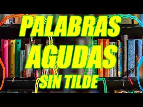 Palabras Agudas Sin Tilde Bien Explicadas Con Ejemplos Wilson Te Enseña Youtube