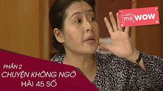 hai - chuyen khong ngo phan 2 - hai 45 so - mewow