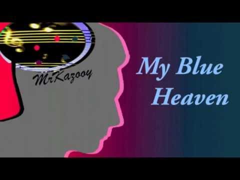 My Blue Heaven -- MrKazooy sings (Karaoke)