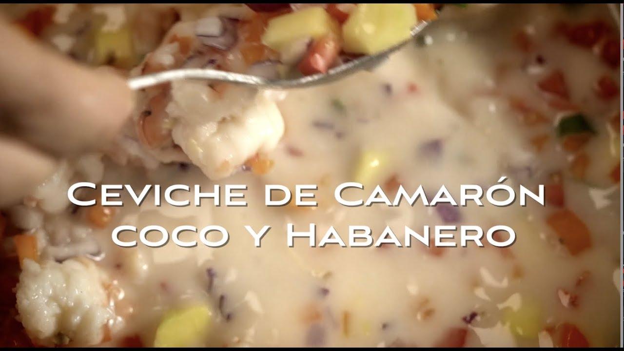 CEVICHE CAMARONES COCO Y HABANERO