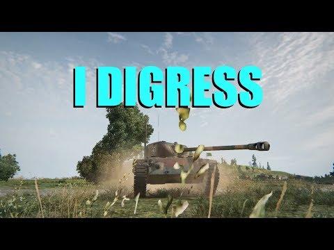 WOT - I Digress | World of Tanks
