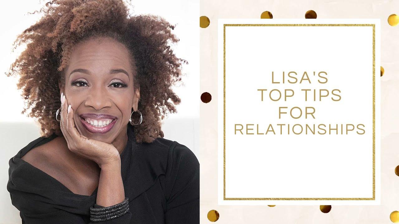 Lisa's Top Tips for Relationships - Lisa Nichols