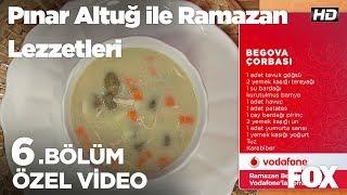 Begova Çorbası...Pınar Altuğ ile Ramazan Lezzetleri 6.Bölüm
