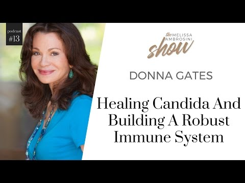 13: Donna Gates On Healing Candida And Building A Robust Immune System With Melissa Ambrosini
