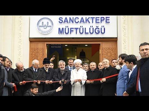 Başkan Görmez, İstanbul Sancaktepe Müftülük binasının açılışını gerçekleştirdi.