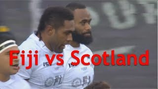 Fiji vs Scotland 2018 Rugby Test Match Viliame Mata & Semi Radradra Tries.