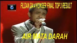 FILDAN DA 4 Mantap 5 hijau - AIR MATA DARAH ( KONSER FINAL TOP 3 RESULT )
